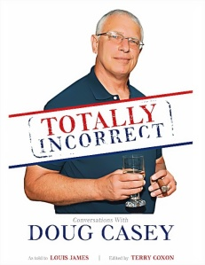 Doug Casey Totally Incorrect